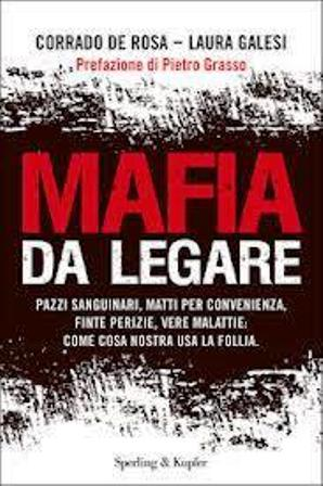 De Rosa racconta i boss che si fingono pazzi, giovedì da Libridine la presentazione di 'Mafia da legare'
