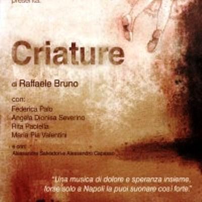 """In scena il 14 e il 15 dicembre l'ultimo delirio creativo di Raffaele Bruno: """"Criature"""""""