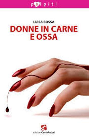 """""""Donne in carne e ossa"""": Il libro dell' Onorevole Luisa Bossa"""