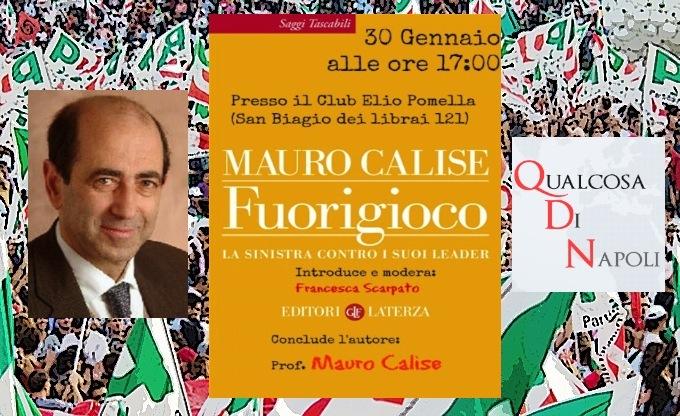 Fuorigioco – QdN presenta giovedì 30 a Napoli l'ultimo libro del politologo Mauro Calise