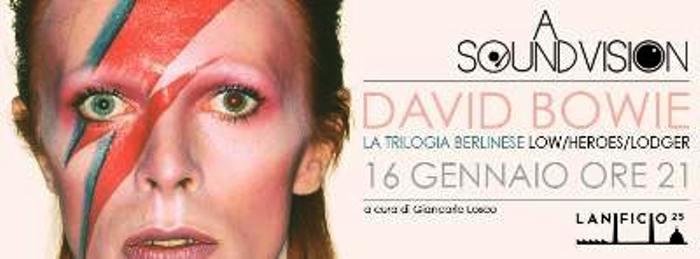 Serata a sound vision. David Bowie e le metamorfosi tra gli anni 60 e 80
