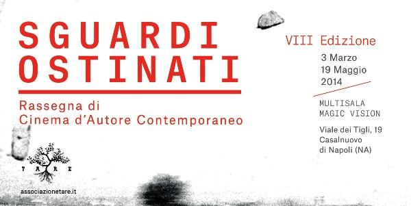 SGUARDI OSTINATI: a Casalnuovo la VIII edizione della Rassegna di Cinema d'Autore Contemporaneo