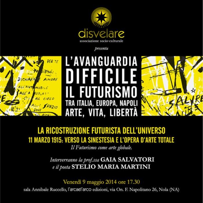 Sesto appuntamento de L'avanguardia difficile. Il Futurismo tra Europa, Italia, Napoli – Arte, Vita, Libertà