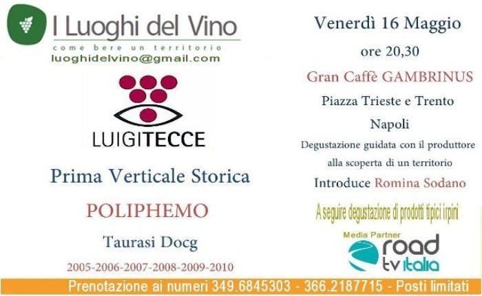Il 16 maggio al Gambrinus la prima Verticale Taurasi POLIPHEMO Docg 2005-2010 con Luigi Tecce