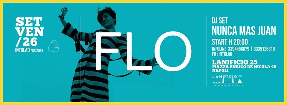 26 settembre: Intolab presenta FLO live @ Lanificio 25 – Apertura nuova stagione