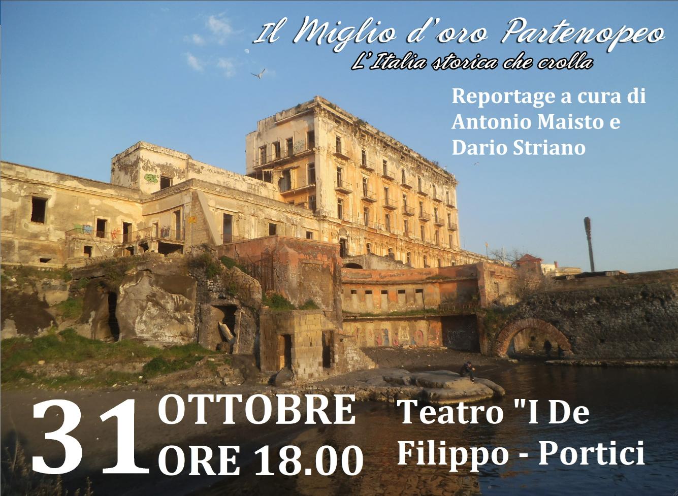 """""""IL MIGLIO D'ORO PARTENOPEO. L'ITALIA STORICA CHE CROLLA"""""""