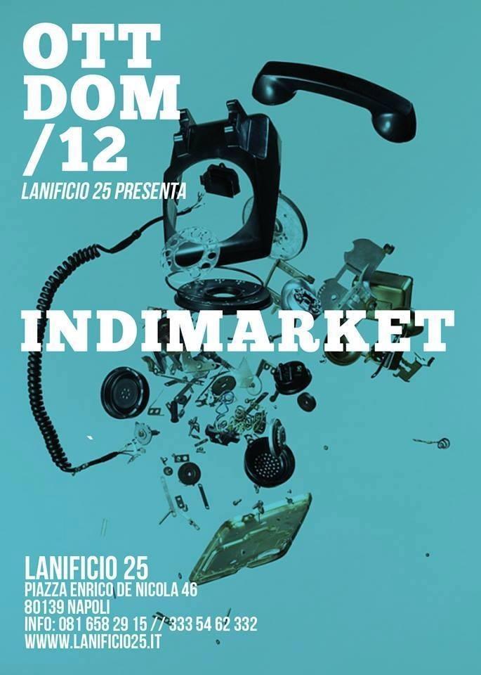 Napoli, 12 ottobre: riparte l' INDIEMARKET al Lanificio 25