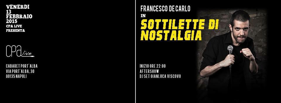 """""""Sottilette di nostalgia"""": al Cabaret Port'Alba, lo spettacolo del comico Francesco De Carlo."""