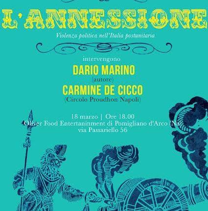 L'ANNESSIONE – A Pomigliano d'Arco per gli appuntamenti culturali del Circolo Proudhon  si presenta il libro di Dario Marino