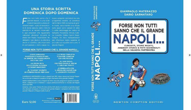 """""""FORSE NON TUTTI SANNO CHE IL GRANDE NAPOLI"""", in tutte le librerie c'è il libro di Dario Sarnataro e Giampaolo Materazzo"""