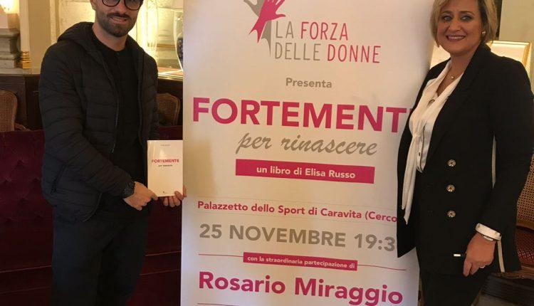 Il libro di Elisa Russo presentato a Cercola conla partecipazione straordinariadiRosario Miraggio testimonial dell'associazione La Forza delle Donne