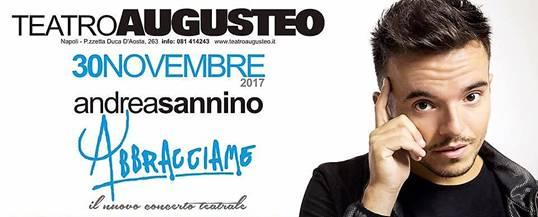 GIOVEDI 30 NOVEMBRE 2017  Sold out' al Teatro Augusteo di Napoli con il nuovo concerto teatrale e l'attesissimo singolo in uscita: il ritorno di ANDREA SANNINO
