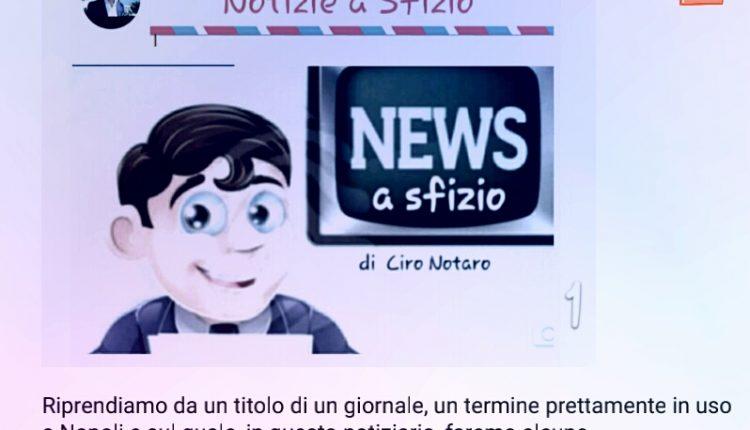 SCURHNACCHIATO! Le notizie a sfizio di Ciro Notaro