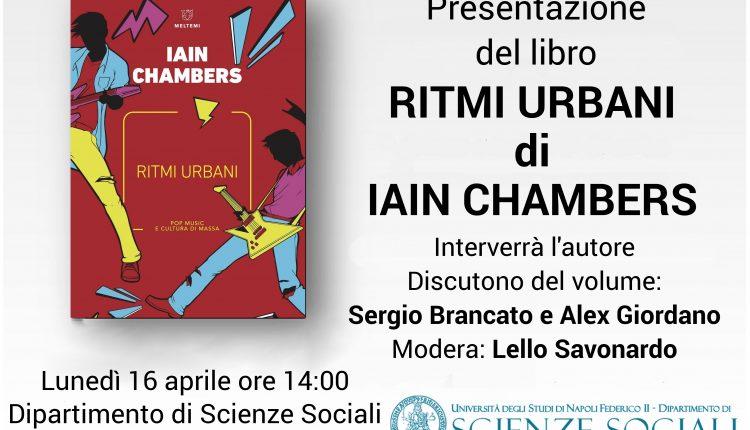 """Al Dipartimento di Scienze Sociali la presentazione di""""Ritmi Urbani. Pop music e cultura di massa""""di Iain Chambers"""