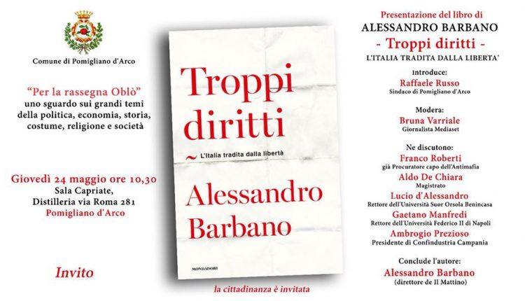 Il direttore del «Mattino», Alessandro Barbano, ospite dell'amministrazione di Pomigliano d'Arco per presentare il suo ultimo libro: «Troppi diritti»