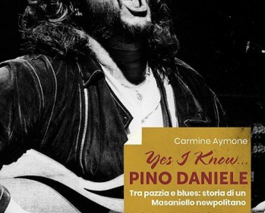 Esce Yes I Know… Pino Daniele di Carmine Aymone: dal 28 febbraio per Hoepli, viaggio tra pazzia e blues