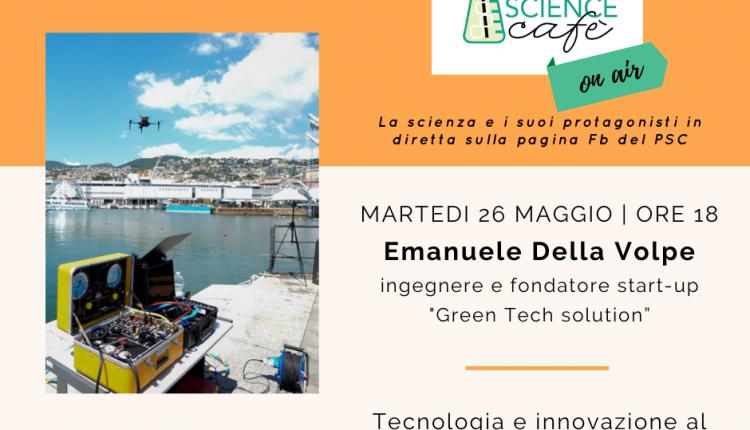 """AL PORTICI SCIENCE CAFE' ON AIR – La tutela dell'ambiente marino attraverso l'applicazione di nuove tecnologie con Emanuele Della Volpe, ingegnere e amministratore di """"Green Tech solution"""""""