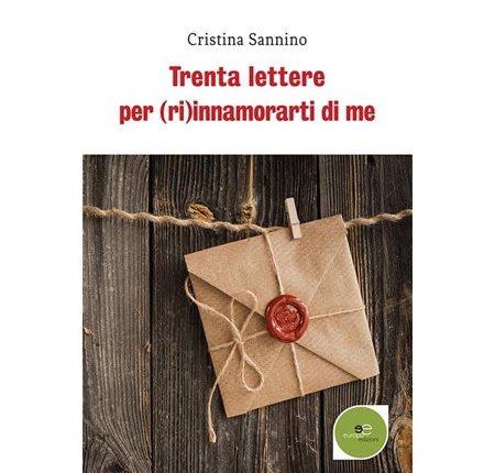 Lettere per innamorarsi ancora, l'esordio letterario di Cristina Sannino è già un successo editoriale