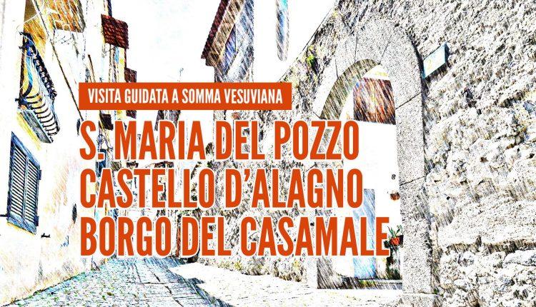 Santa Maria del Pozzo, Castello D'Alagno e Borgo Casamale: i tesori da scoprire col tour dell'associazione Wesuvio