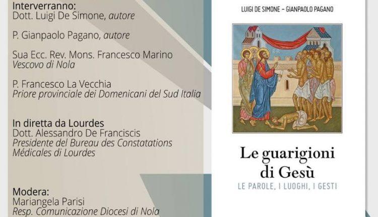 A Madonna dell'Arco, sabato il vescovo Marino alla presentazione di «Le guarigioni di Gesù», libro scritto a quattro mani da padre Gianpaolo Pagano e Luigi De Simone