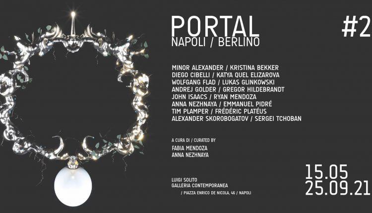 Napoli-Berlino andata e ritorno con PORTAL #2 alla Galleria d'arte contemporanea di Luigi Solito negli spazi dell'ex Lanificio, cura di Fabia Mendoza e Anna Nezhnaya. L'Opening sabato 15 maggio