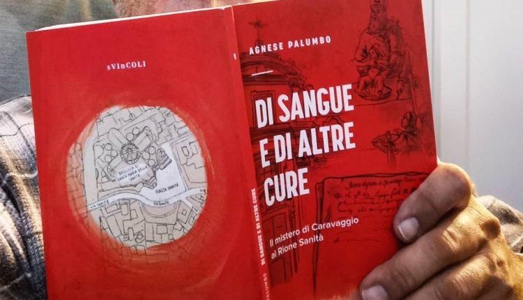 Continua il tour di presentazione di libri organizzati da 'a Rezza: è il turno di Di sangue e di altre cure. Il mistero di Caravaggio al Rione di Agnese Palumbo