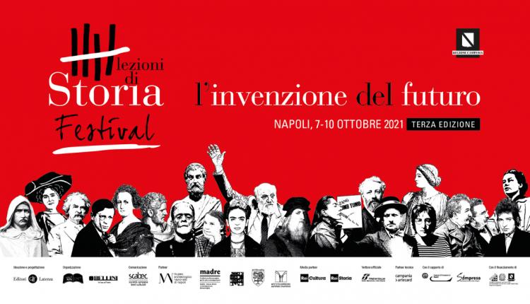 L'INVENZIONE DEL FUTURO – A Napoli la terza edizione del Festival delle Lezioni di Storia: dal 7 al 10 ottobre 2021