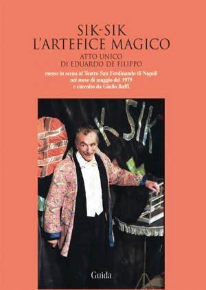 """Martedi al Teatro Bellini verrà presentato  """"Sik Sik l'artefice magico"""": Libro + CD a cura di Giulio Baffi"""