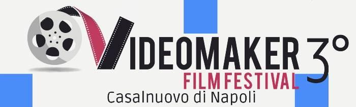 A Casalnuovo di Napoli arriva la 3ª edizione del VideoMaker FilmFestival