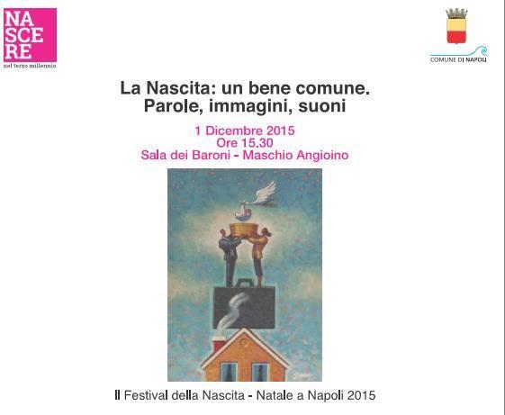 """""""La Nascita: un bene comune. Parole, immagini, suoni"""" al Maschio Angioino di Napoli"""