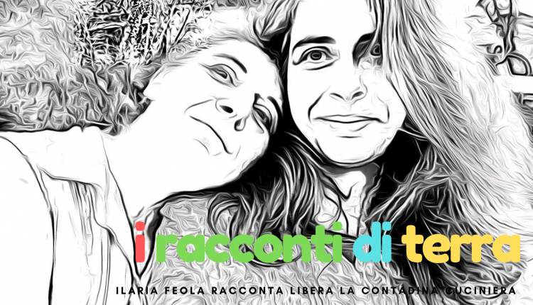 I RACCONTI DI TERRA – La storia di una donna rivoluzionaria, contadina e cuciniera attraverso la penna, gli occhi e il cuore di sua figlia